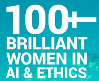 100+ Brilliant Women in AI + Ethics